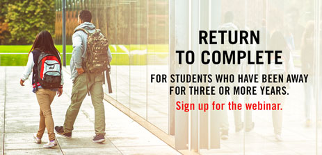 MCC's Return To Complete Program for Students who have been away for three or more years. Sign up for the webinar.