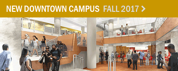 NEW DOWNTOWN CAMPUS OPENING FALL 2017