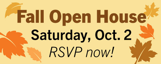 Fall Open House Saturday October 2 - RSVP now!